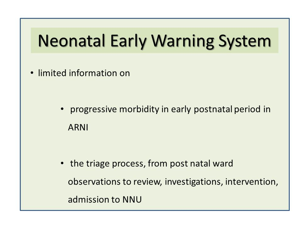 limited information on progressive morbidity in early postnatal period in ARNI the triage process, from post natal ward observations to review, invest