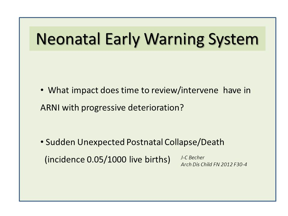What impact does time to review/intervene have in ARNI with progressive deterioration? Sudden Unexpected Postnatal Collapse/Death (incidence 0.05/1000