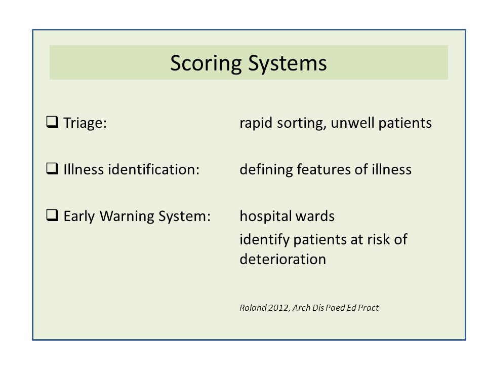 Triage:rapid sorting, unwell patients Illness identification:defining features of illness Early Warning System:hospital wards identify patients at ris