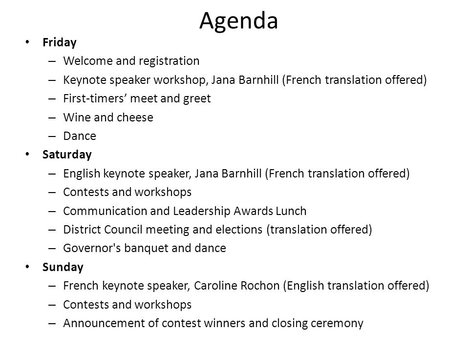Agenda Friday – Welcome and registration – Keynote speaker workshop, Jana Barnhill (French translation offered) – First-timers meet and greet – Wine a
