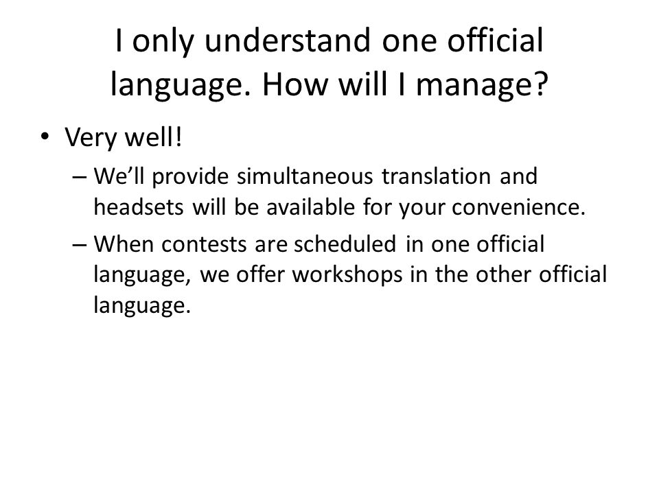 I only understand one official language. How will I manage.