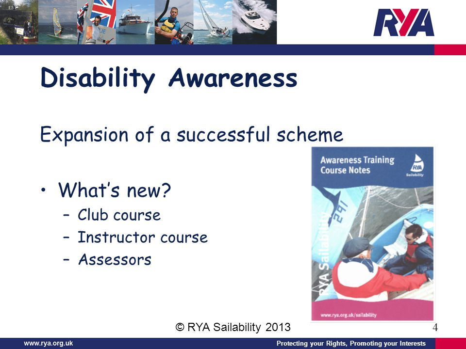 Protecting your Rights, Promoting your Interests Disability Awareness Expansion of a successful scheme Whats new.
