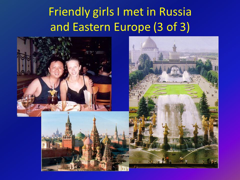 Friendly girls I met in Russia and Eastern Europe (3 of 3)