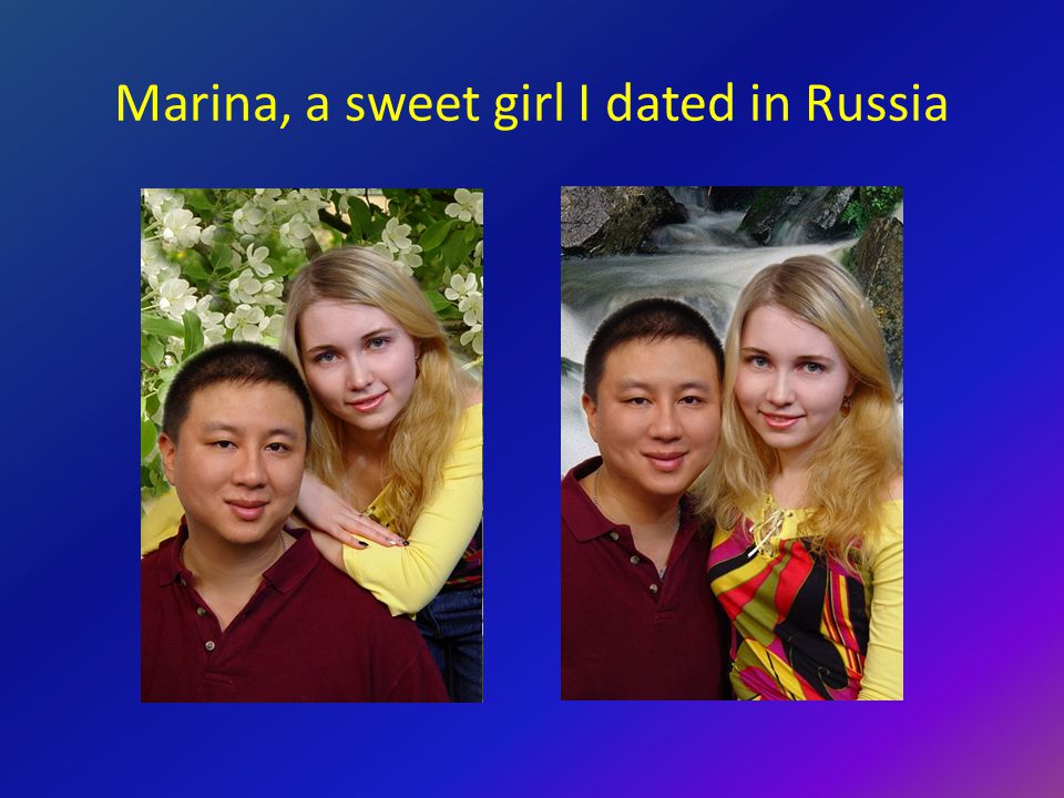 Marina, a sweet girl I dated in Russia