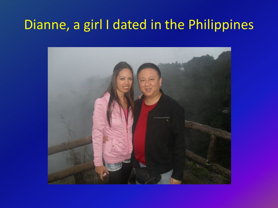 Dianne, a girl I dated in the Philippines