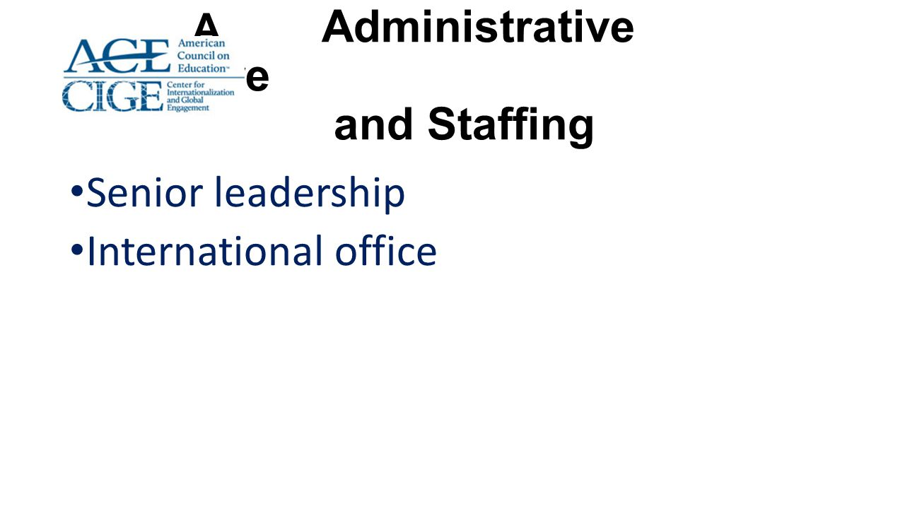 A Administrative Structure and Staffing Senior leadership International office