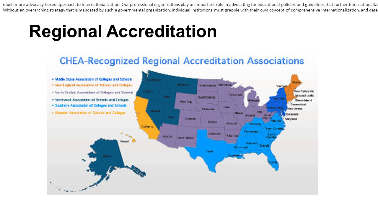 Regional Accreditation much more advocacy-based approach to internationalization. Our professional organizations play an important role in advocating