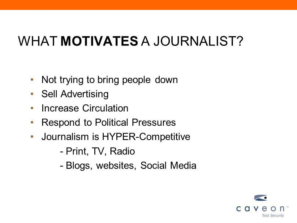 WHAT MOTIVATES A JOURNALIST.