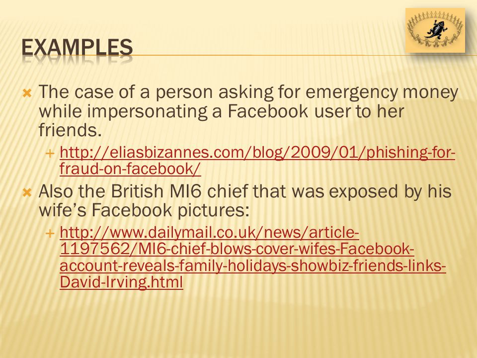 The case of a person asking for emergency money while impersonating a Facebook user to her friends.