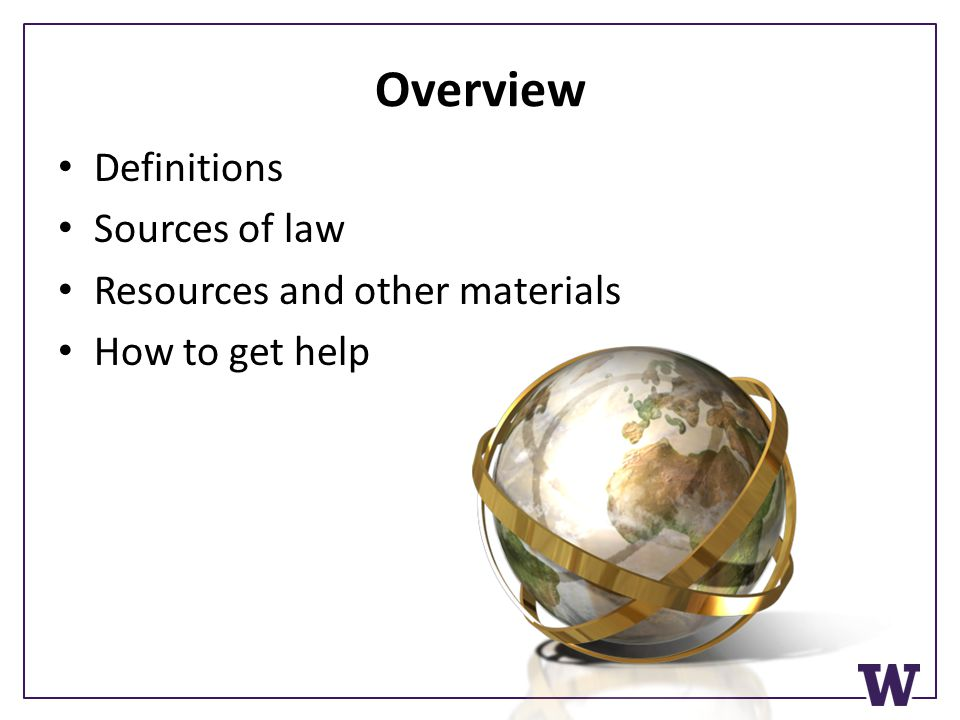 Overview Definitions Sources of law Resources and other materials How to get help
