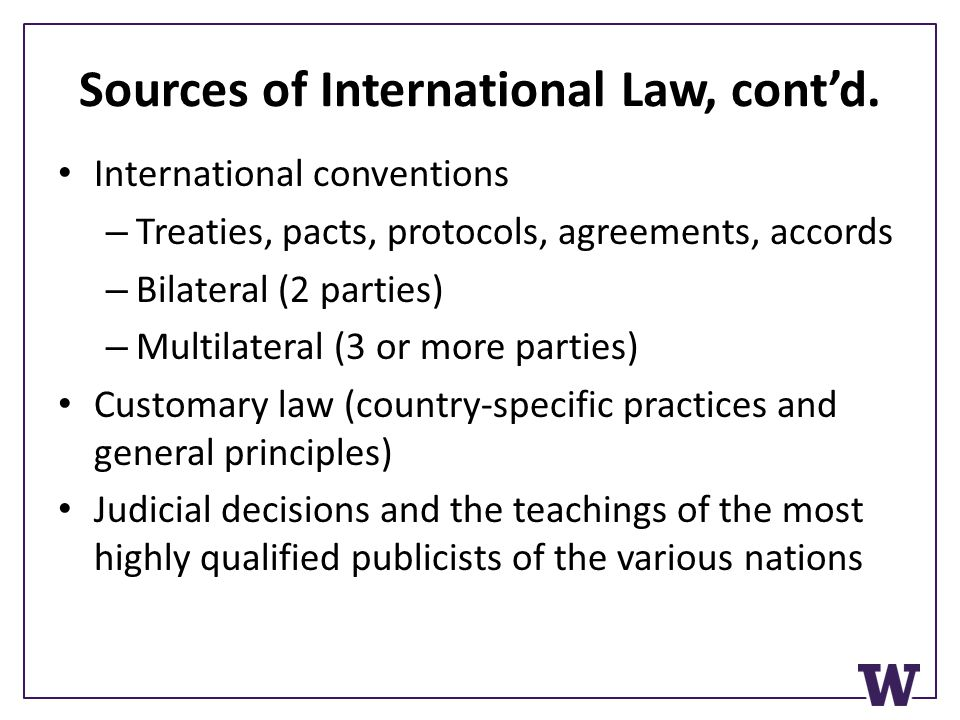Sources of International Law, contd.