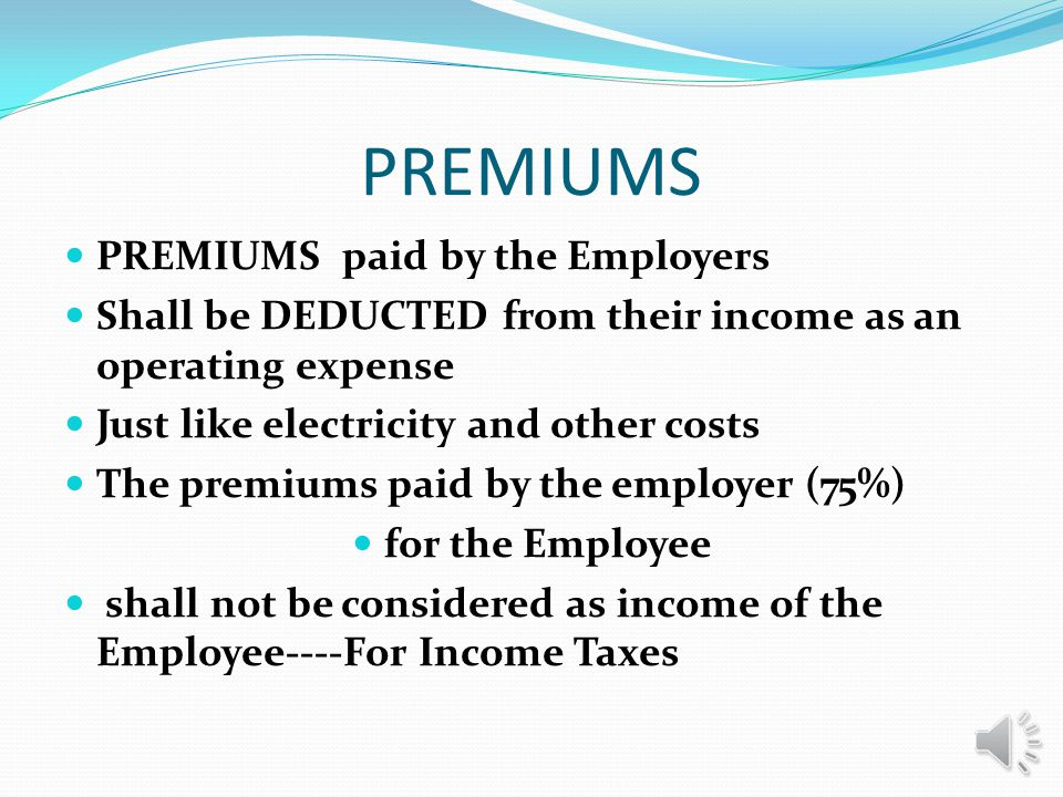 EMPLOYERS All employers including for-profit, non-profit, and governmental agencies shall pay at least 75% of the premiums for their employees For one employee or several thousand For full-time, part time, or contract employees The premium for each employee will be 14 percent of the employees wages