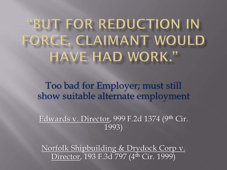 Too bad for Employer; must still show suitable alternate employment Edwards v.