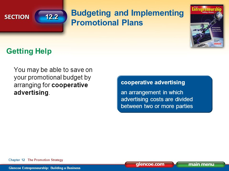 Budgeting and Implementing Promotional Plans Glencoe Entrepreneurship: Building a Business SECTION Chapter 12 The Promotion Strategy 12.2 You may be a