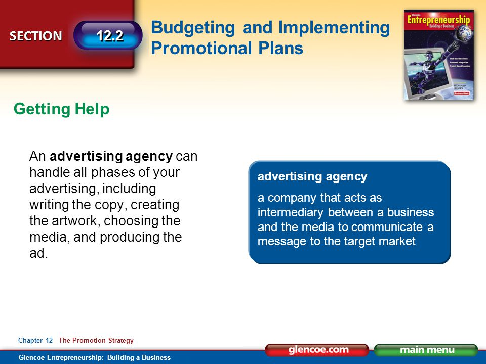 Budgeting and Implementing Promotional Plans Glencoe Entrepreneurship: Building a Business SECTION Chapter 12 The Promotion Strategy 12.2 An advertisi