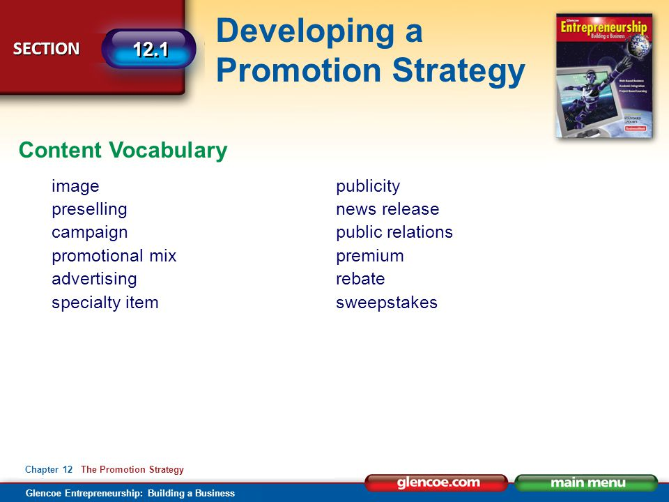 Glencoe Entrepreneurship: Building a Business Developing a Promotion Strategy SECTION 12.1 Chapter 12 The Promotion Strategy Content Vocabulary image