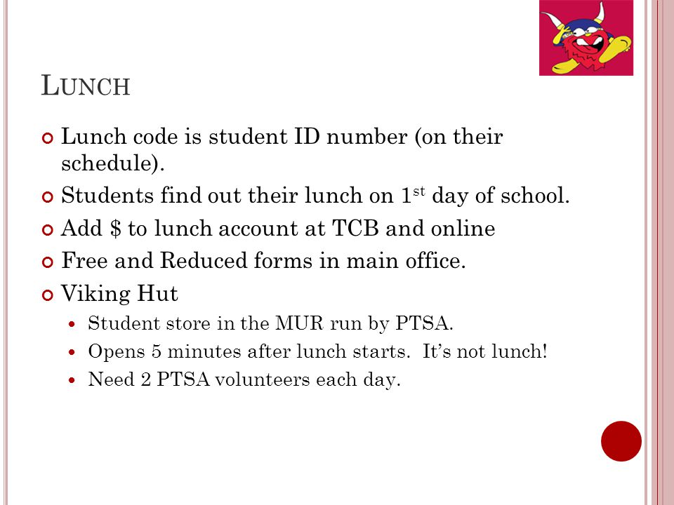 L UNCH Lunch code is student ID number (on their schedule).