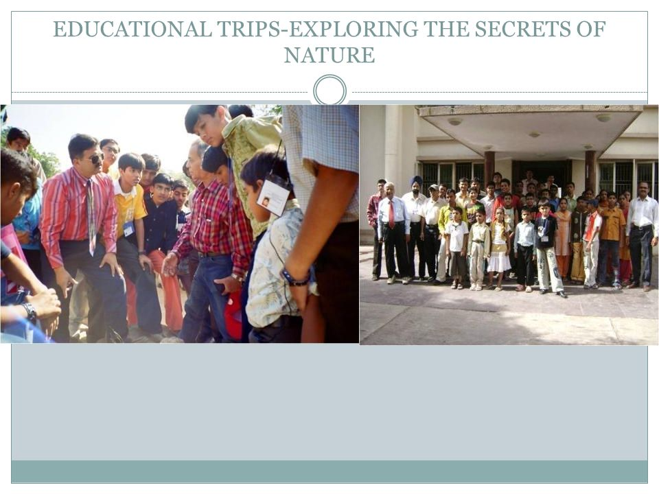 EDUCATIONAL TRIPS-EXPLORING THE SECRETS OF NATURE