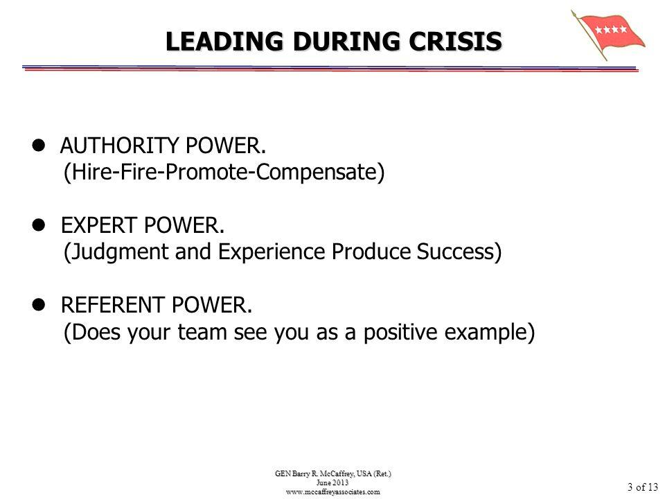 GEN Barry R. McCaffrey, USA (Ret.) June 2013 www.mccaffreyassociates.com AUTHORITY POWER. (Hire-Fire-Promote-Compensate) EXPERT POWER. (Judgment and E