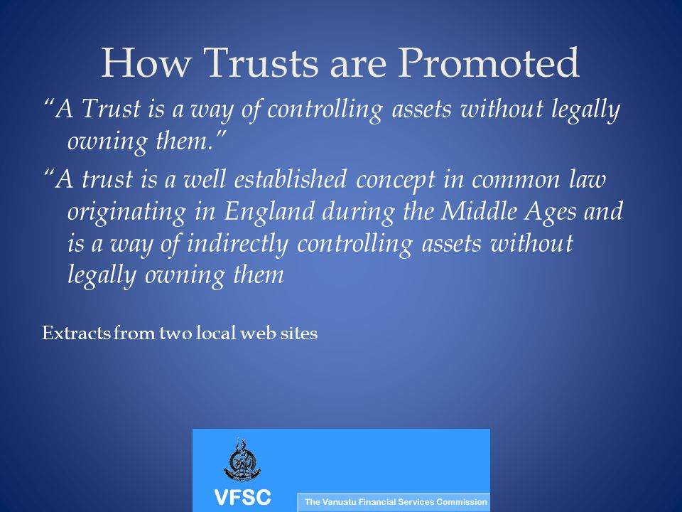 How Trusts are Promoted A Trust is a way of controlling assets without legally owning them.