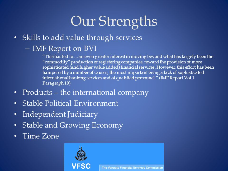 Our Strengths Skills to add value through services – IMF Report on BVI This has led to...