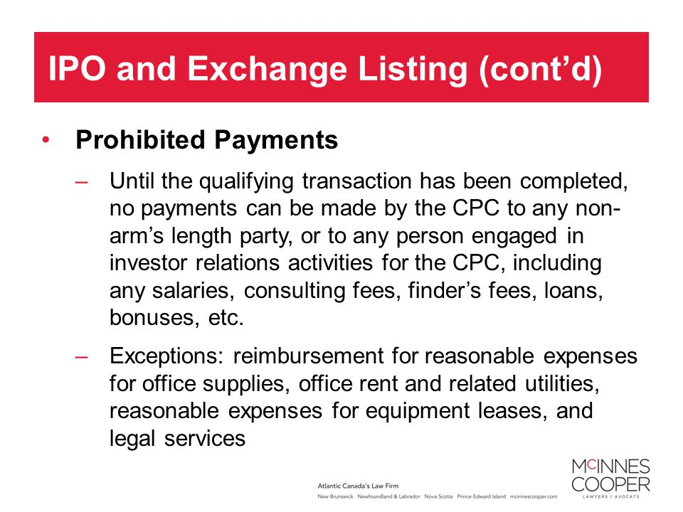 Prohibited Payments –Until the qualifying transaction has been completed, no payments can be made by the CPC to any non- arms length party, or to any