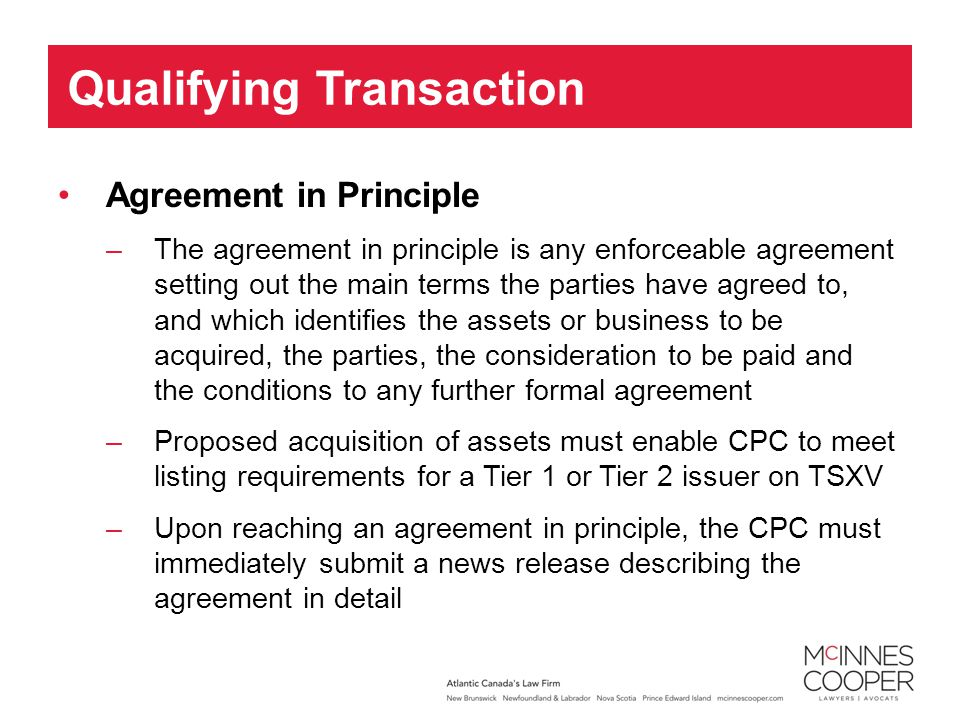 Agreement in Principle –The agreement in principle is any enforceable agreement setting out the main terms the parties have agreed to, and which ident