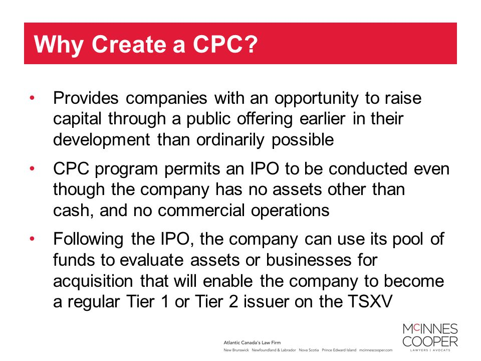 Provides companies with an opportunity to raise capital through a public offering earlier in their development than ordinarily possible CPC program pe