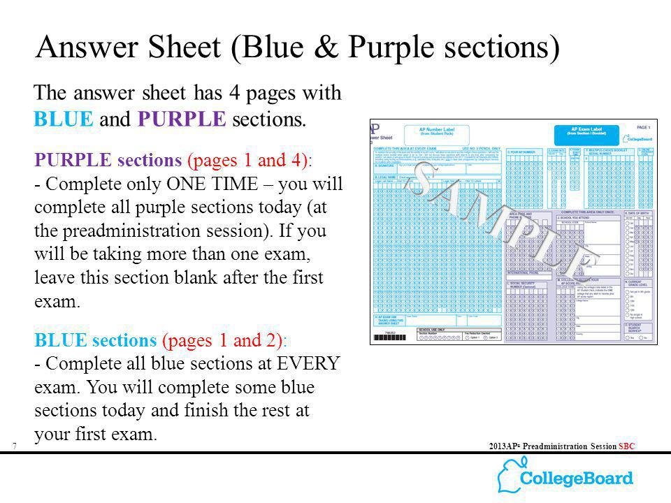 72013AP ® Preadministration Session SBC Answer Sheet (Blue & Purple sections) The answer sheet has 4 pages with BLUE and PURPLE sections. PURPLE secti