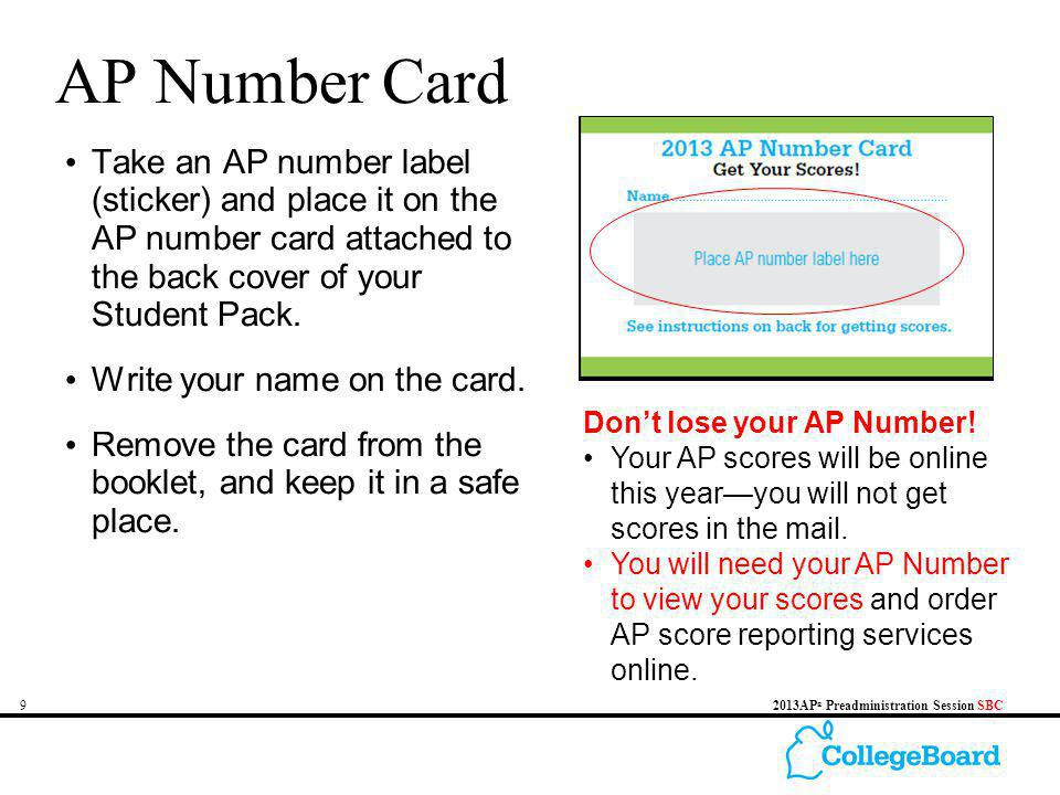 92013AP ® Preadministration Session SBC AP Number Card Take an AP number label (sticker) and place it on the AP number card attached to the back cover