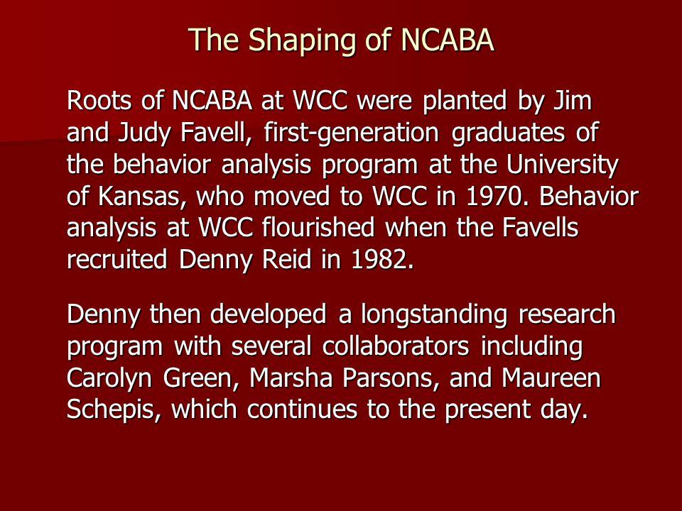 North Carolina ABAI Fellows Rod Marsha Carolyn Ron Aleck Jim Carol Duke NCABA Board February, 1999 Rebecca