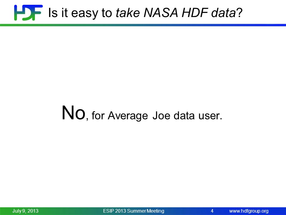 www.hdfgroup.org Is it easy to take NASA HDF data.