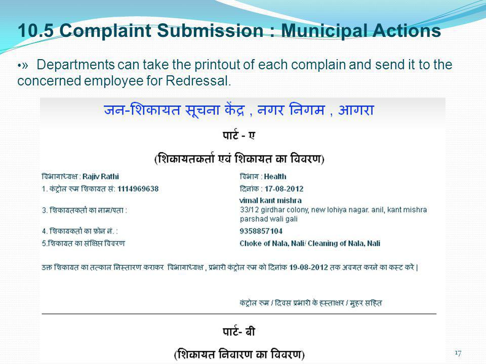 10.5 Complaint Submission : Municipal Actions » Departments can take the printout of each complain and send it to the concerned employee for Redressal