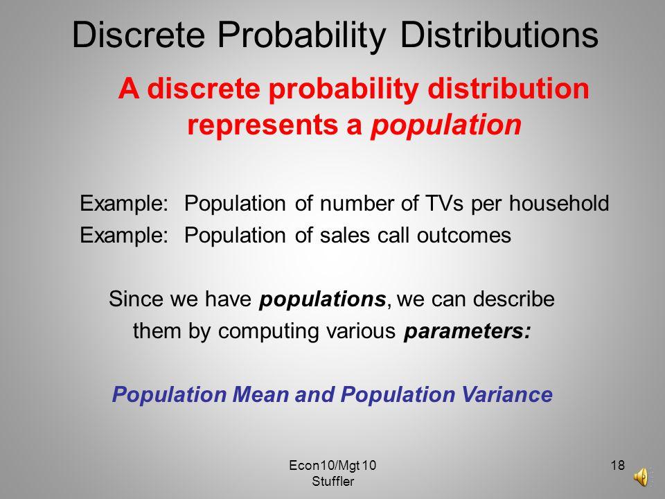 Econ10/Mgt 10 Stuffler 17 Discrete Probability Distributions The P(X=2) is: P(S)=.2 P(S C )=.8 P(S)=.2 P(S C )=.8 S S S S S S C S S C S S S C S C S C
