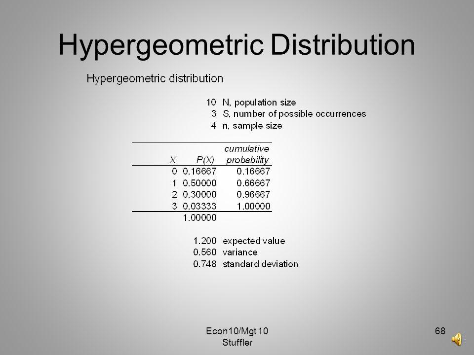 Econ10/Mgt 10 Stuffler 67 Hypergeometric Distribution GOOD NEWS! Go to ExcelMegastatProbability Discrete Probability Distributions Hypergeometric, ent