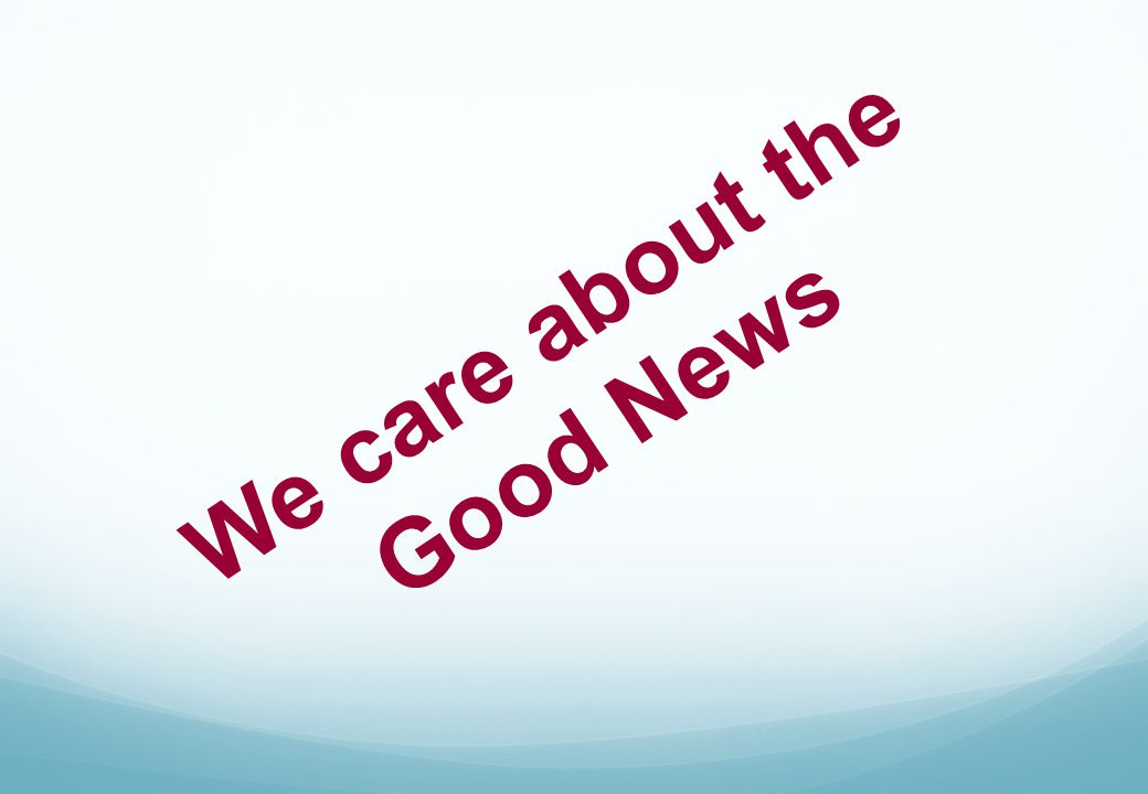 We care about the Good News