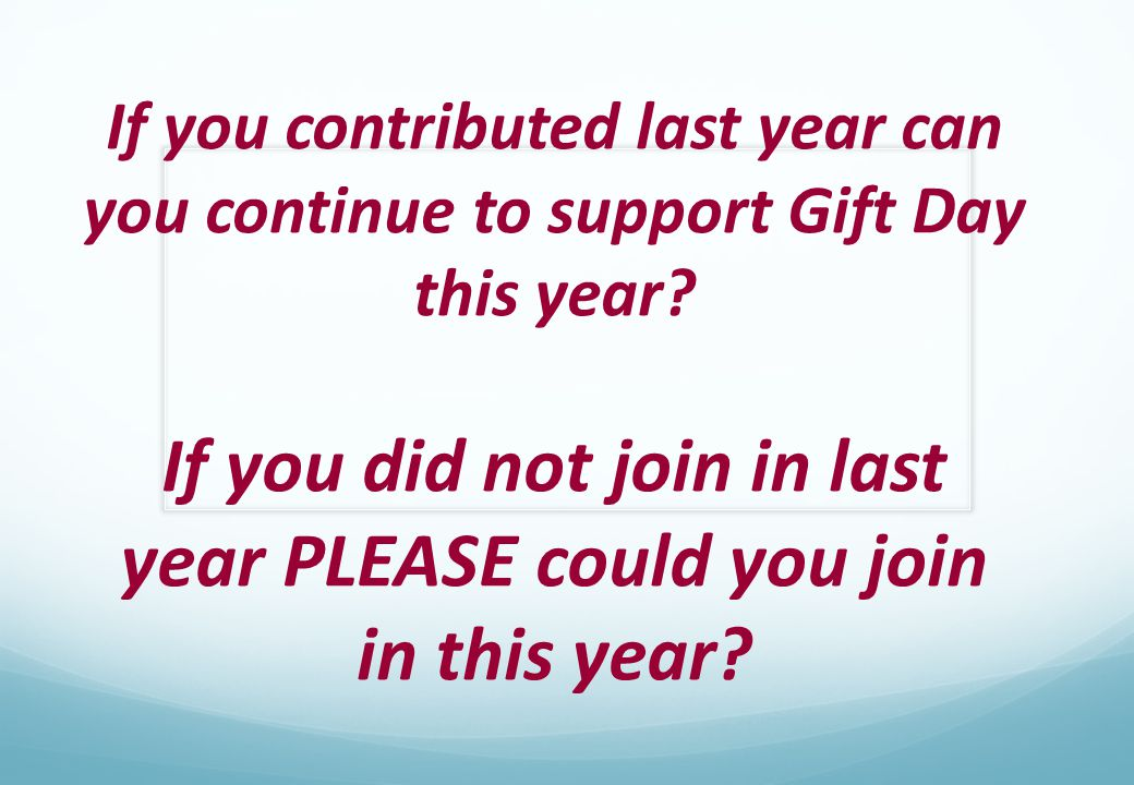If you contributed last year can you continue to support Gift Day this year.