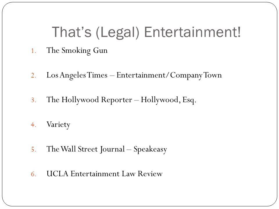 Thats (Legal) Entertainment. 1. The Smoking Gun 2.