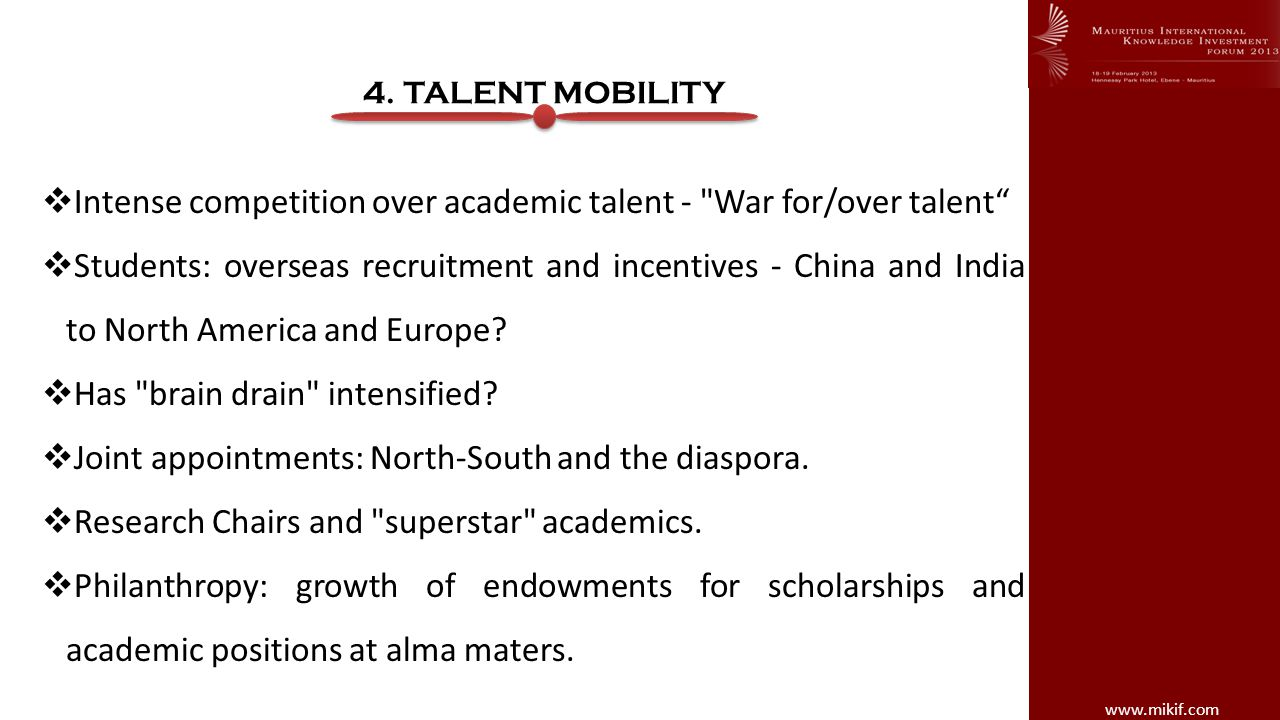 www.mikif.com 4. TALENT MOBILITY Intense competition over academic talent -