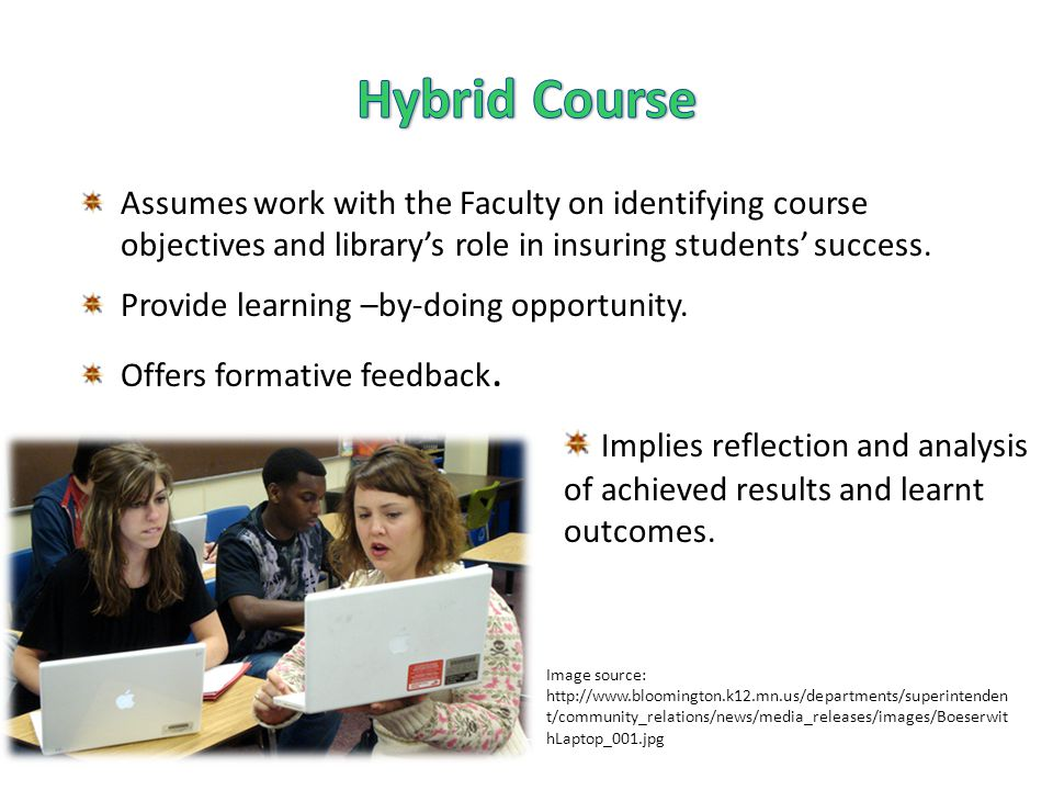 Assumes work with the Faculty on identifying course objectives and librarys role in insuring students success. Provide learning –by-doing opportunity.