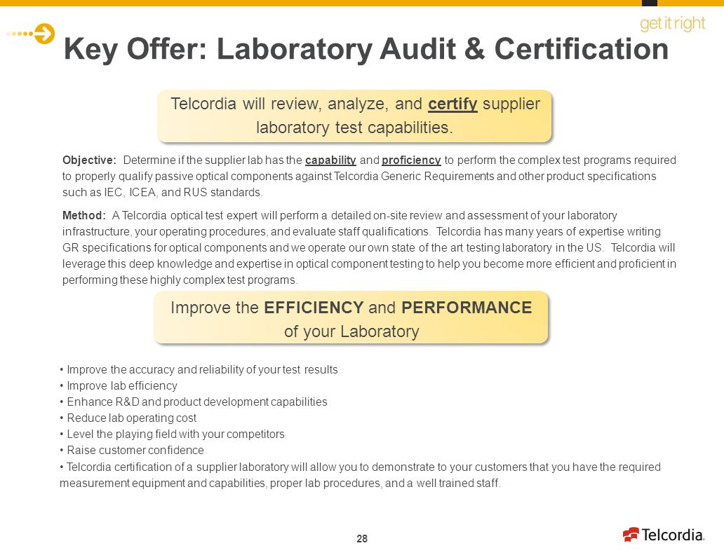 28 Key Offer: Laboratory Audit & Certification Objective: Determine if the supplier lab has the capability and proficiency to perform the complex test