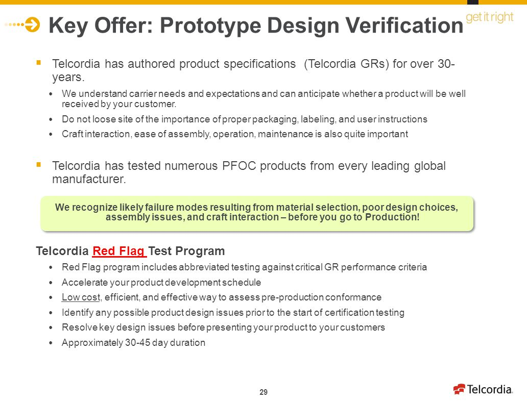 29 Key Offer: Prototype Design Verification Telcordia has authored product specifications (Telcordia GRs) for over 30- years. We understand carrier ne
