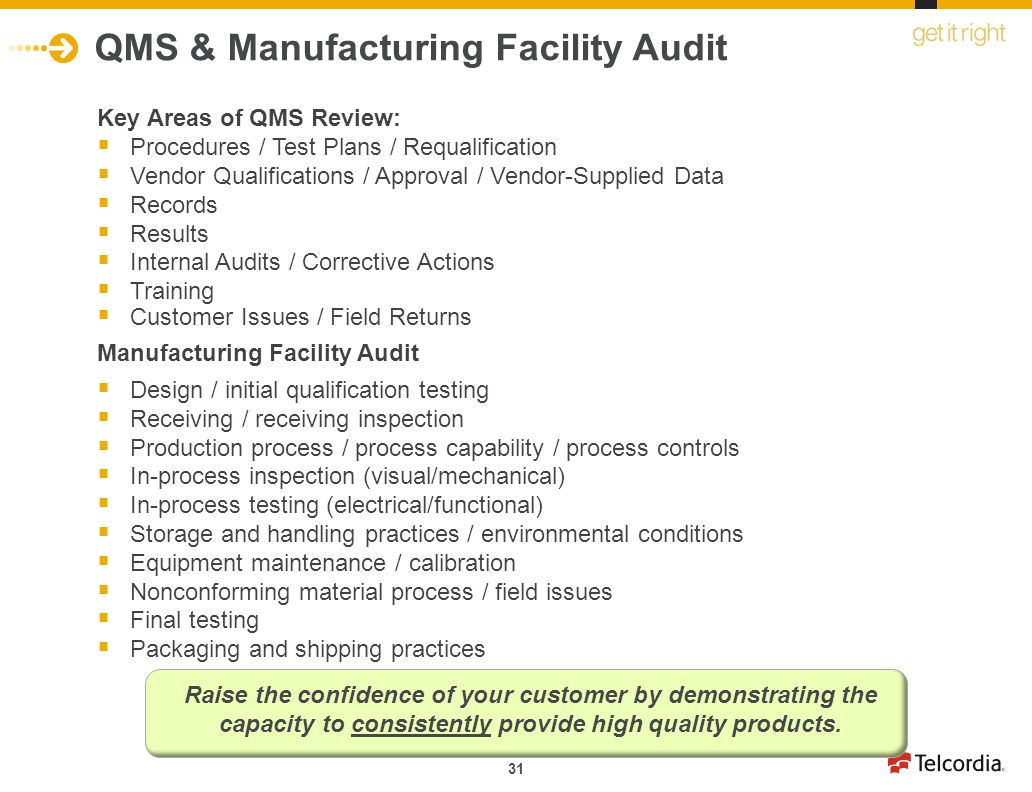 31 QMS & Manufacturing Facility Audit Key Areas of QMS Review: Procedures / Test Plans / Requalification Vendor Qualifications / Approval / Vendor-Sup