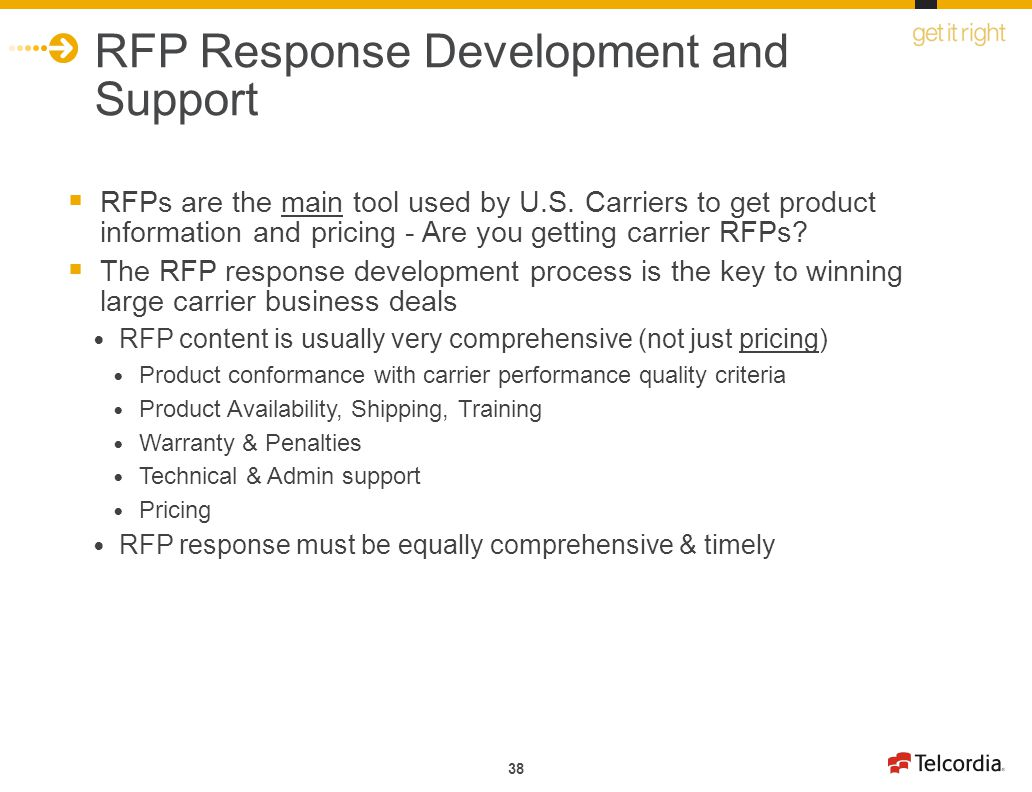 38 RFP Response Development and Support RFPs are the main tool used by U.S. Carriers to get product information and pricing - Are you getting carrier