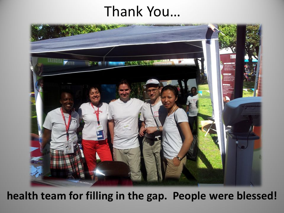 Thank You… health team for filling in the gap. People were blessed!