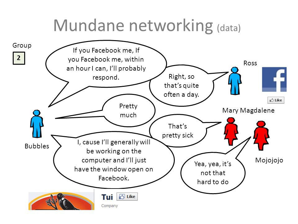 Mundane networking (data) 2 Pretty much Right, so thats quite often a day. Thats pretty sick I, cause Ill generally will be working on the computer an
