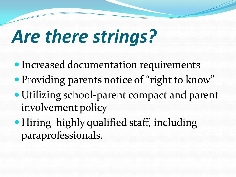 How do we involve parents? Conduct annual Title I meeting Offer flexible number of meetings Include in planning and review of Title I program Provide