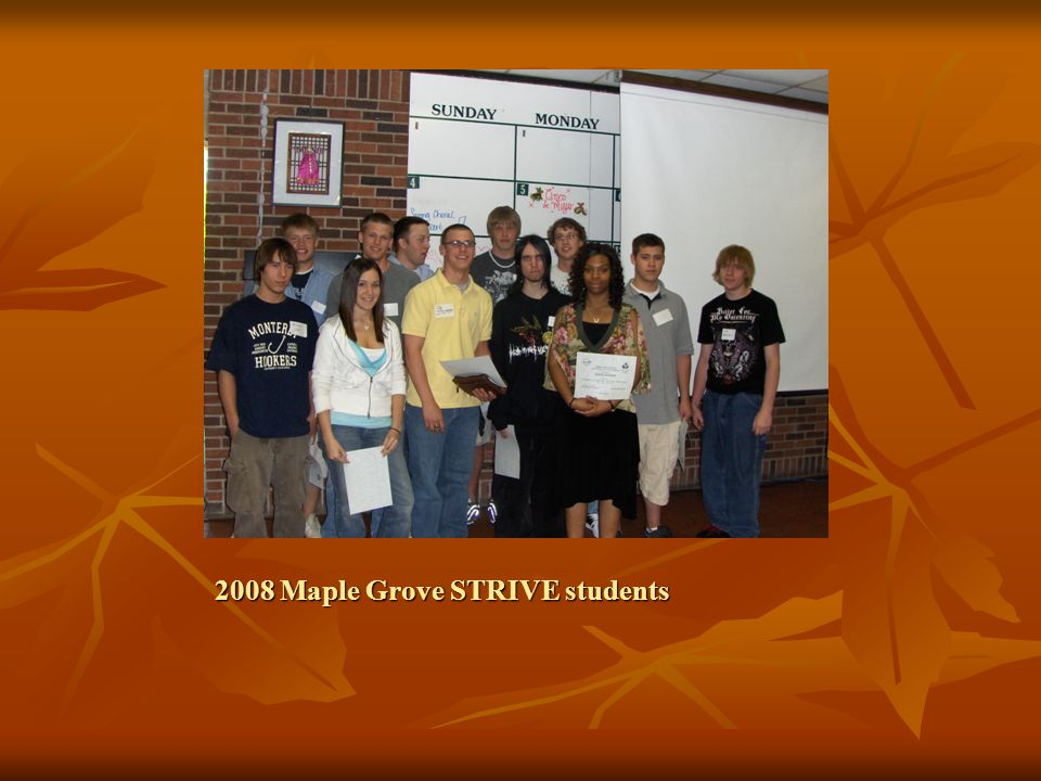 2008 Maple Grove STRIVE students