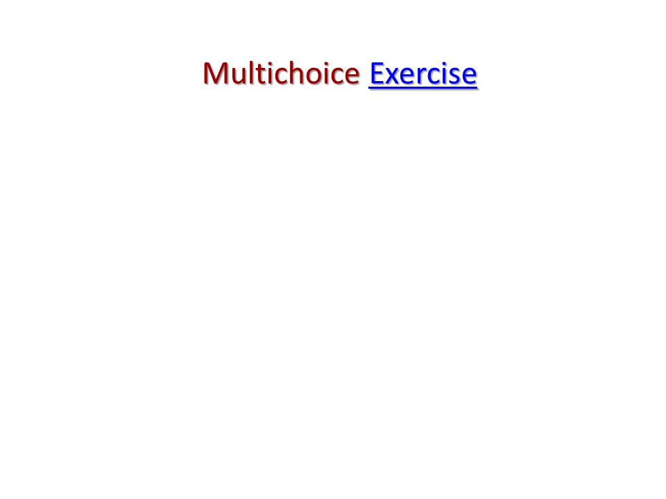 Multichoice Exercise Exercise