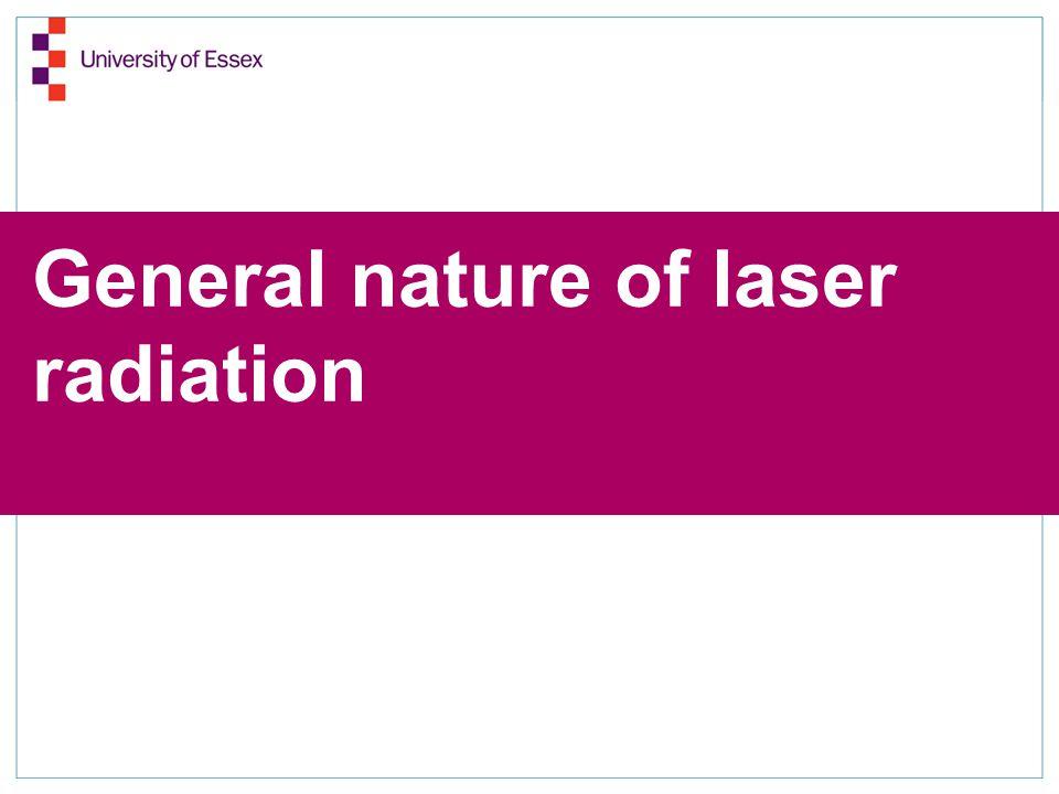 General nature of laser radiation